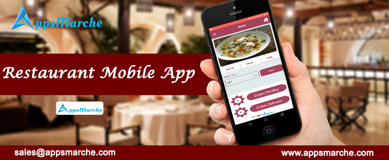 restaurant business mobile app to thrive your restaurant, best restaurant mobile app, restaurant business app, restaurant management mobile app, online delivery, appsmarche, best app builder, customized mobile apps